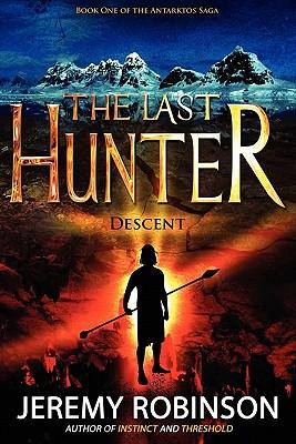 Image for The Last Hunter - Descent (Book 1 of the Antarktos Saga)