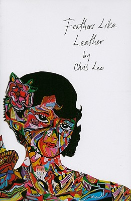 Image for Feathers Like Leather: Stories, Poems and Etymologies