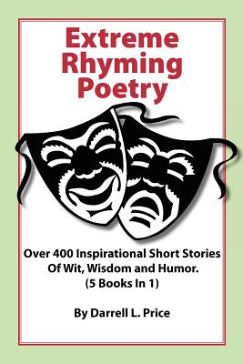 Image for Extreme Rhyming Poetry: Over 400 Inspirational Short Stories Of Wit, Wisdom and Humor. (5 Books in 1)