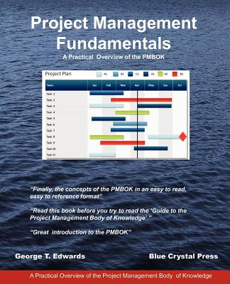 Image for Project Management Fundamentals: A Practical Overview of the Pmbok