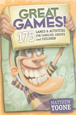 Image for Great Games! 175 Games & Activities for Families, Groups, & Children!