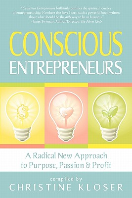 Image for Conscious Entrepreneurs: A Radical New Approach to Purpose, Passion and Profit