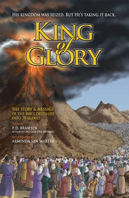 Image for King of Glory: The Story & Message of the Bible Distilled into 70 Scenes