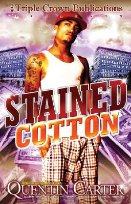 Image for Stained Cotton: (Triple Crown Publications Presents)
