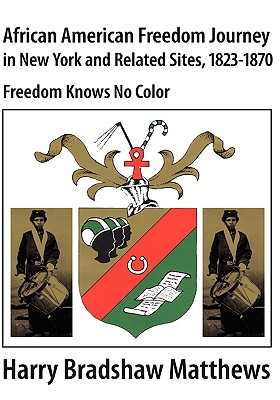 African American Freedom Journey in New York and Related Sites, 1823-1870 - Freedom Knows No Color