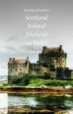 Image for Ten Years of Travel in Scotland, Ireland, England and Wales