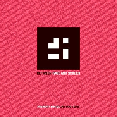 Amaranth Borsuk & Brad Bouse: Between Page and Screen, Borsuk, Amaranth; Bouse, Brad
