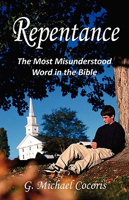 Image for Repentance: The Most Misunderstood Word in the Bible