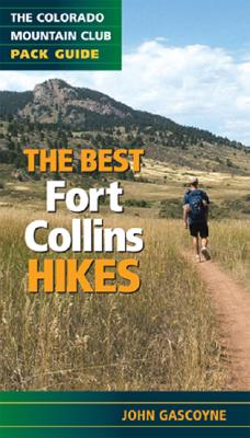 Image for Best Fort Collins Hikes: The Colorado Mountain Club Pack Guide (Colorado Mountain Club Pack Guides)