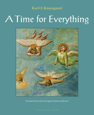 A Time for Everything, Karl Knausgaard
