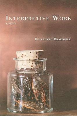 Interpretive Work: Poems, Bradfield, Elizabeth
