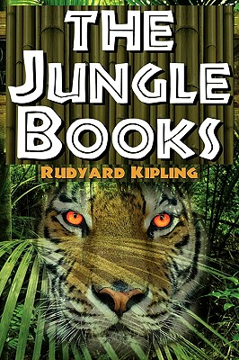 The Jungle Books: The First and Second Jungle Book in One Complete Volume, Rudyard Kipling