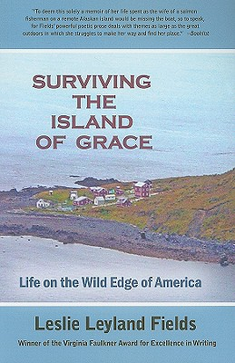 Surviving the Island of Grace: Life on the Wild Edge of America, LESLIE LEYLAND FIELDS