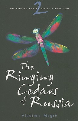 The Ringing Cedars of Russia (The Ringing Cedars, Book 2), Vladimir Megre