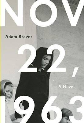 November 22, 1963, ADAM BRAVER