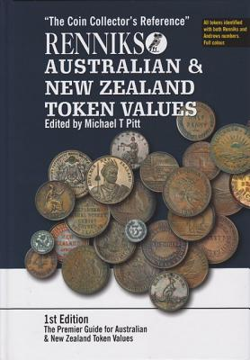 Renniks Australian and New Zealand Token Values: The Coin Collector's Reference, Edited by Michael T. Pitt