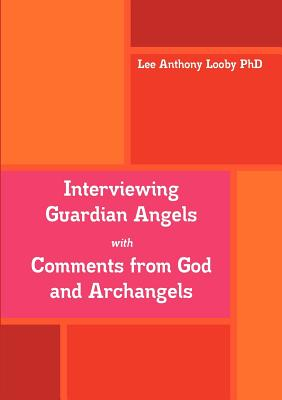 Image for Interviewing Guardian Angels with Comments from God and Archangels