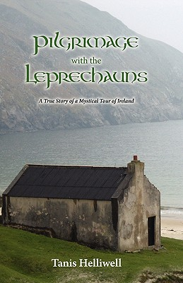 Image for Pilgrimage with the Leprechauns: A true story of a mystical tour of Ireland