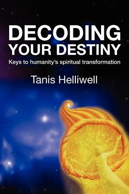 Image for Decoding Your Destiny: Keys to Humanity's Spiritual Transformation
