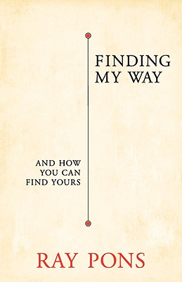 Finding My Way: And How You Can Find Yours, Pons, Ray