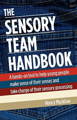 Image for The Sensory Team Handbook: A hands-on tool to help young people make sense of their senses and take charge of their sensory processing