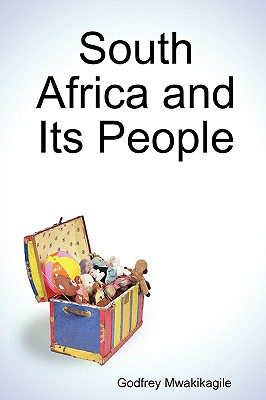 South Africa and Its People, Mwakikagile, Godfrey