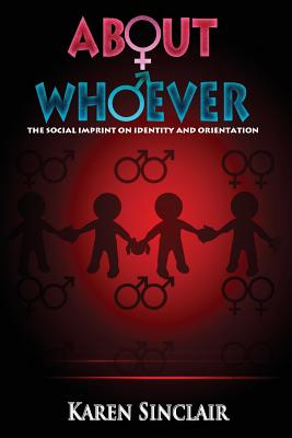 About Whoever: The Social Imprint on Identity and Orientation, Sinclair, Karen