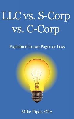 Image for LLC vs. S-Corp vs. C-Corp: Explained in 100 Pages or Less
