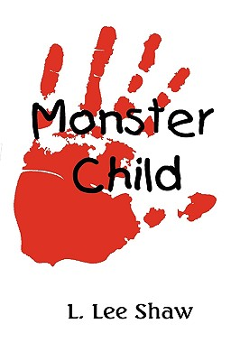 Monster Child, Shaw, L. Lee
