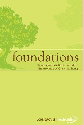 Image for Foundations: Seven Group Studies to Introduce the Essentials of Christian Living