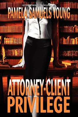 Image for Attorney-Client Privilege (Vernetta Henderson Series No. 4)