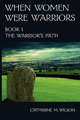 Image for When Women Were Warriors Book I: The Warrior's Path (Volume 1)