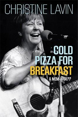 Cold Pizza for Breakfast: A Mem-wha?, Lavin, Christine