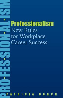 Image for Professionalism: New Rules for Workplace Career Success