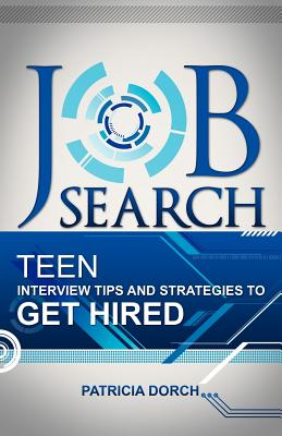 Image for Job Search: Teen Interview Tips and Strategies to Get Hired