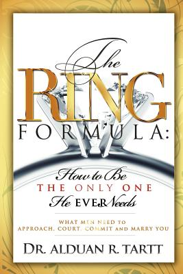 Image for The Ring Formula: How To Be The Only One He Ever Needs