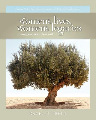 Image for Women's Lives, Women's Legacies: Creating Your Own Ethical Will, Second Edition