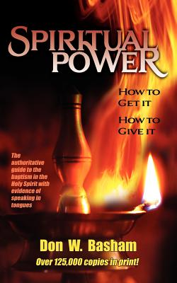 Image for Spiritual Power: How To Get It, How To Give It