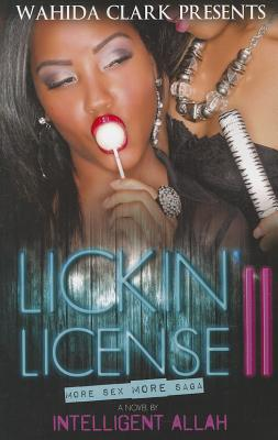 Image for Lickin' License Part II: More Sex, More Saga (Wahida Clark Presents)
