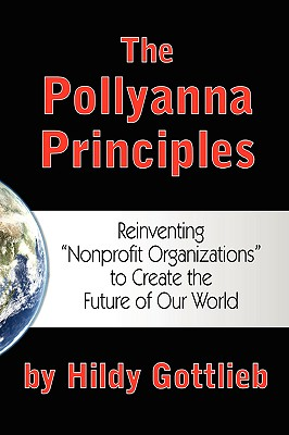 "Image for The Pollyanna Principles: Reinventing ""Nonprofit Organizations"" to Create the Future of Our World"