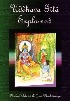 Uddhava Gita Explained, Beloved, Michael
