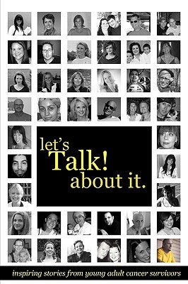 Image for Let's Talk About It: Inspiring Stories From Young Adult Cancer Survivors