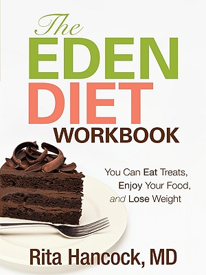 Image for The Eden Diet Workbook: You Can Eat Treats, Enjoy Your Food, And Lose Weight