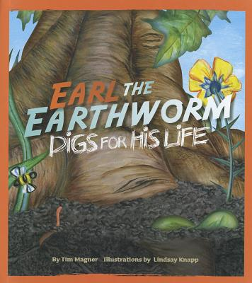 Image for Earl the Earthworm Digs for His Life