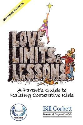 Image for Love, Limits, & Lessons: Expanded Edition: A Parent's Guide to Raising Cooperative Kids