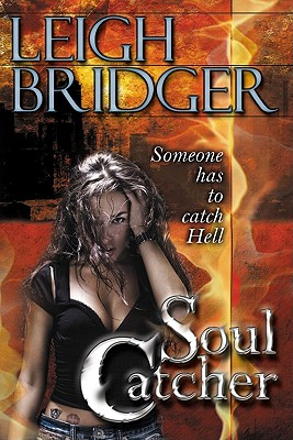 SOUL CATCHER, BRIDGER, LEIGH