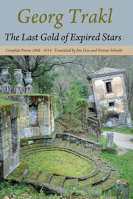 Image for The Last Gold of Expired Stars: Complete Poems 1908 - 1914