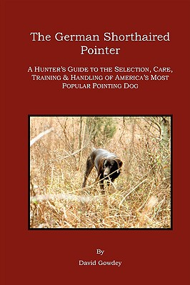 Image for The German Shorthaired Pointer: a Hunter's Guide
