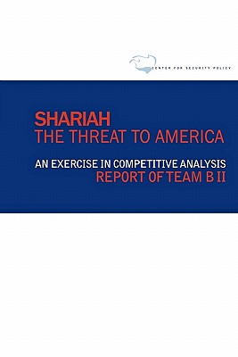 Image for Shariah: The Threat To America: An Exercise In Competitive Analysis (Report of Team B II)