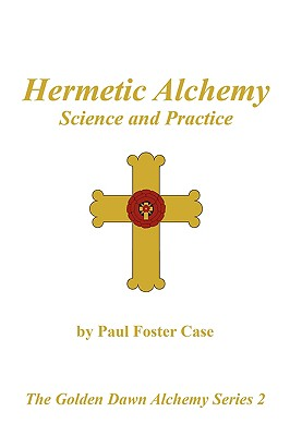 Image for Hermetic Alchemy: Science and Practice - The Golden Dawn Alchemy Series 2